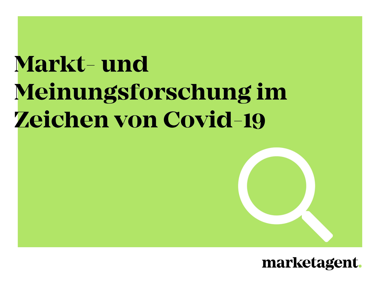 Markt- und Meinungsforschung im Zeichen von Covid-19